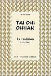 Tai chi chuan: La tradition interne
